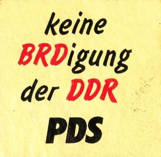 """Aufkleber: """"keine BRDigung der DDR   PDS"""""""